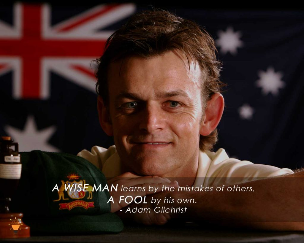Some Inspiring Quotes from Famous Cricketers of the World -Adam Gilchrist